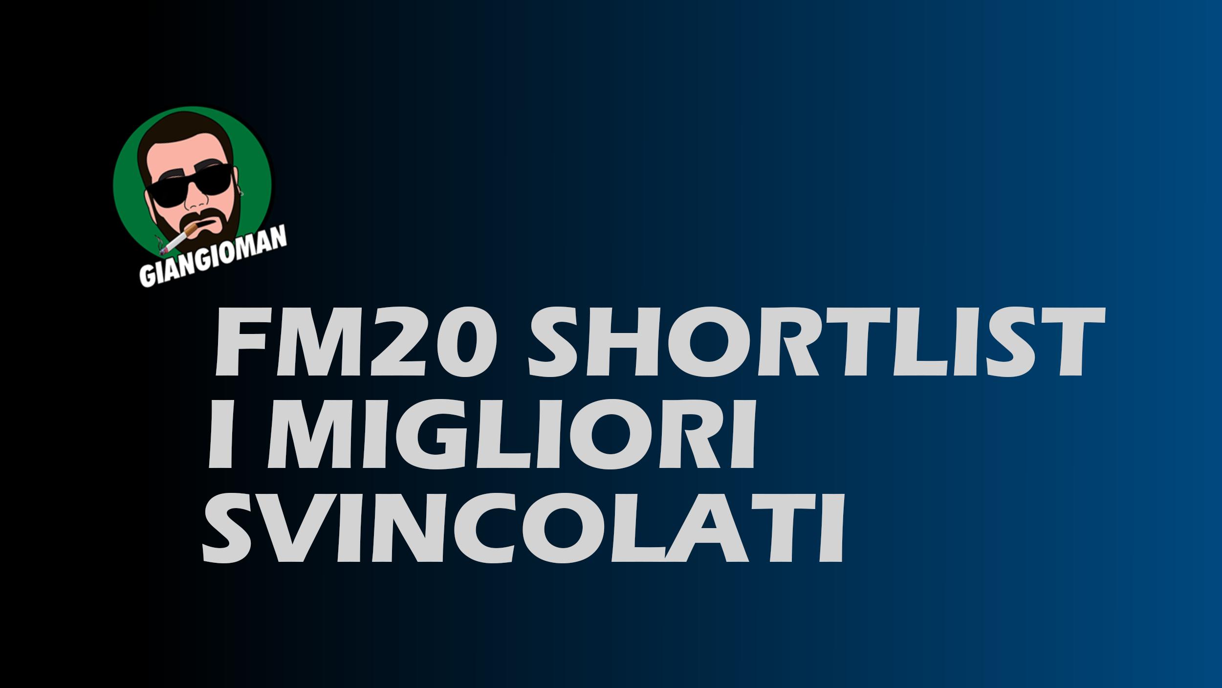 FM20 shortlist svincolsti
